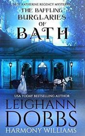 The Baffling Burglaries Of Bath (Lady Katherine Regency Mysteries)