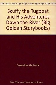 Scuffy the Tugboat and His Adventures Down the River (Big Golden Storybooks)