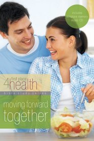 Moving Forward Together: First Place 4 Health Bible Study (First Place 4 Health)