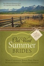 Old West Summer Brides (12 Brides of Summer, Bk 3)
