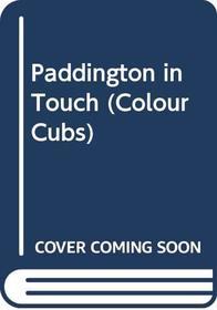 Paddington in Touch