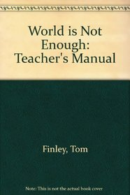 World is Not Enough: Teacher's Manual