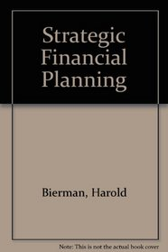 Strategic Financial Planning: A Manager's Guide to Improving Profit Performance