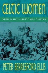 Celtic Women: Women in Celtic Society  Literature