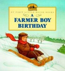 A Farmer Boy Birthday (My First Little House Books)