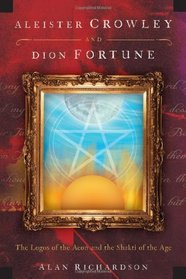 Aleister Crowley and Dion Fortune: The Logos of the Aeon and the Shakti of the Age