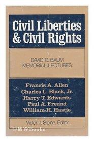 Civil Liberties and Civil Rights (David C. Baum memorial lectures)