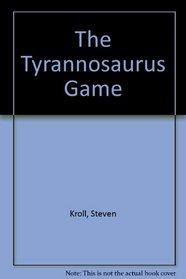 The Tyrannosaurus Game