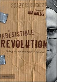 The Irresistible Revolution : Living as an Ordinary Radical