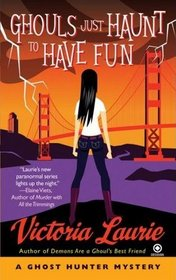 Ghouls Just Haunt to Have Fun (Ghost Hunter, Bk 3)