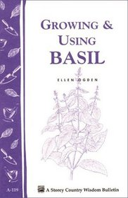 Growing  Using Basil : Storey Country Wisdom Bulletin A-119