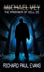 The Prisoner of Cell 25 (Michael Vey, Bk 1)