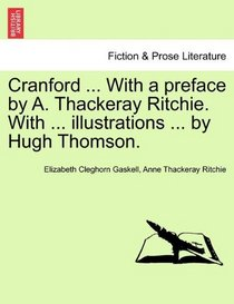 Cranford ... With a preface by A. Thackeray Ritchie. With ... illustrations ... by Hugh Thomson.