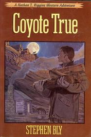 Coyote True (Nathan T. Riggins, Bk 2)