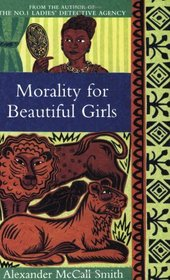 Morality for Beautiful Girls (No 1 Ladies Detective agency, Bk 3)