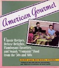 American Gourmet: Classic Recipes, Deluxe Delights, Flamboyant Favorites, and Swank