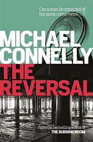 The Reversal (Mickey Haller, Bk 3)