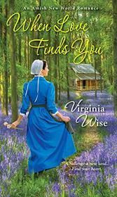 When Love Finds You (Amish New World)