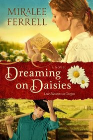 Dreaming on Daisies (Love Blossoms in Oregon, Bk 3)