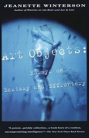 Art Objects : Essays on Ecstasy and Effrontery