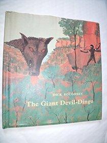 The Giant Devil-Dingo