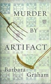 Murder By Artifact (Quilted Mystery, Bk 2)