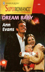 Dream Baby (By the Year 2000:  Baby!) (Harlequin Superromance, No 870)