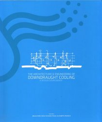 The Architecture and Engineering of Downdraught Cooling: A Design Source Book