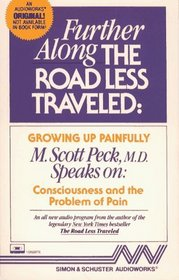 Further Along the Road Less Traveled : Growing Up Painfully: Consciousness and the Problem of Pain (Audio Book)
