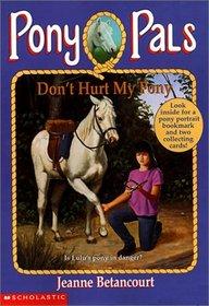 Don't Hurt My Pony (Pony Pals (Hardcover))