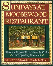 Sundays at Moosewood Restaurant : Ethnic and Regional Recipes from the Cooks at the Legendary Restaurant