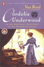 Cordelia Underwood: Or the Marvelous Beginnings of the Moosepath League (Moosepath League, Bk 1)