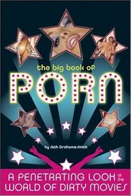 Big Book of Porn: A Penetrating Look at the World of Dirty Movies