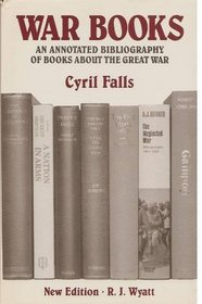 War Books: An Annotated Bibliography of Books About the Great War