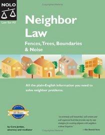 Neighbor Law: Fences, Trees, Boundaries & Noise(5th Edition)