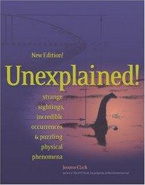 Unexplained!: Strange Sightings, Incredible Occurrences  Puzzling Physical Phenomena