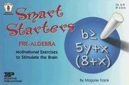 Smart Starters Pre-algebra: Motivational Exercises to Stimulate the Brain (Smart Starters)