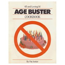 Age Busters Cookbook: 65 And Loving It!