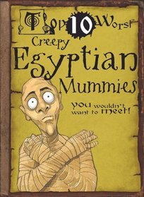 Creepy Egyptian Mummies You Wouldn't Want to Meet! (Top 10 Worst)