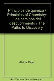 Principios De Quimica/ Principles of Chemistry: Los Caminos Del Descubrimiento/ the Paths to Discovery (Spanish Edition)