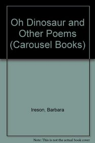 Oh Dinosaur and Other Poems (Carousel Books)