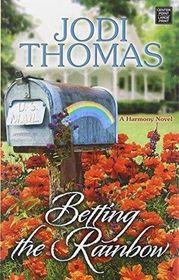 Betting the Rainbow (Harmony, Bk 7) (Large Print)