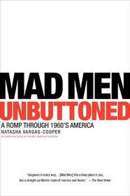 Mad Men Unbuttoned: A Romp Through 1960's America