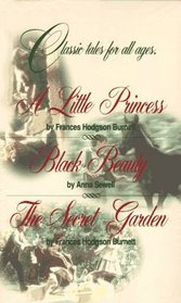 Signet Classics: A Little Princess, Black Beauty, the Secret Garden