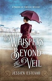 Whispers Beyond the Veil (Change of Fortune, Bk 1)