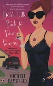 Don't Talk Back To Your Vampire (Broken Heart, Oklahoma, Bk 2)