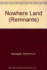 Nowhere Land (Remnants (Hardcover))