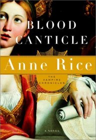 Blood Canticle (Vampire Chronicles, Bk 10)