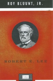 Robert E. Lee: A Penguin Life (Penguin Lives)