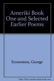 Ameriki: Book one, and selected earlier poems